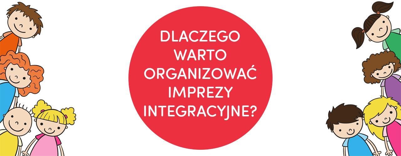 dlaczego warto organizować imprezy integracyjne, imprezy integracyjne dla pracowników